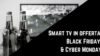 Smart tv in offerta Black Friday & Cyber Monday