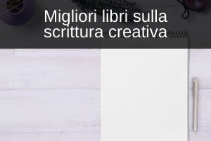 libri consiglio scrittura creativa